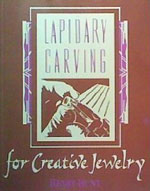 Cover: Lapidary Carving for Creative Jewelry